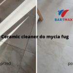 ceramic cleaner– najskuteczniejszy środek do mycia fug